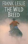 The Wild Breed - Leslie, Frank