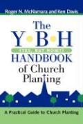 The Y-B-H Handbook of Church Planting (Yes, But How?) - McNamara, Roger N.; Davis, Ken