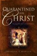 Quarantined for Christ - Chaplin, Sharon