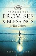 365 Prophetic Promises & Blessings for Your Children - Seet, Sebastian