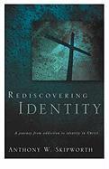 Rediscovering Identity - Skipworth, Anthony W.