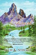 A Life in Christ - Shirkey, Julie K.