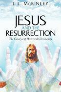 Jesus and the Resurrection - McKinley, J. L.