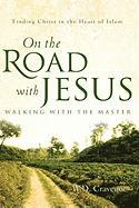On the Road with Jesus - Walking with the Master - Cravenor, W. D.