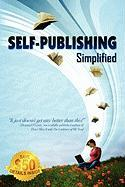 Self-Publishing Simplified: Experience Your Publishing Dreams, Learn How to Publish a Book Easily - Outskirtspress Com; Sampson, Brent