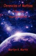 Chronicles of Mathias - Volume One: Reptilian Rebirth - Martin, Marilyn K.