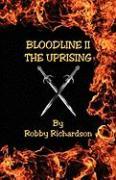 Bloodline II - The Uprising - Richardson, Robby