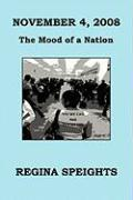 November 4, 2008 - The Mood of a Nation - Speights, Regina
