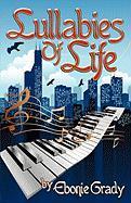 Lullabies of Life by Ebonie Grady - Grady, Ebonie