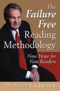 The Failure Free Reading Methodology: New Hope for Non-Readers - Lockavitch, Joseph