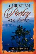 Christian Poetry for Today - Piacenti, Mary E.
