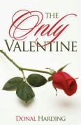 The Only Valentine - Harding, Donal