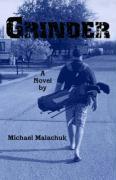 Grinder - Malachuk, Michael
