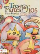 Tres Partes de Dios/Three-Part God - Napoles, Ann; Duke, Sharon