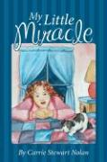 My Little Miracle - Nolan, Carrie Stewart