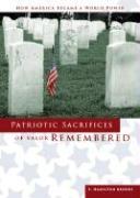 Patriotic Sacrifices of Valor Remembered: How America Became a World Power - Brooks, E. Hamilton
