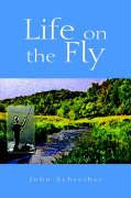 Life on the Fly - Schreiber, John