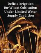 Deficit Irrigation for Wheat Cultivation Under Limited Water Supply Condition - Ali, MD Hossain