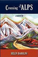Crossing the Alps - Barolini, Helen
