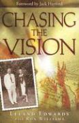 Chasing the Vision - Edwards, Leland