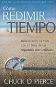 Como Redimir el Tiempo = Redeeming the Time - Pierce, Chuck D.