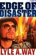 Edge of Disaster - Way, Lyle A.