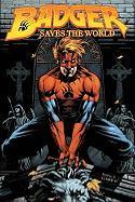 Badger Saves the World, Volume 1 - Baron, Mike