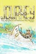 Journey, Volume 1: The Adventures of Wolverine Macalistaire - Messner-Loeb, William