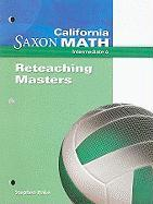 California Saxon Math, Intermediate 6 Reteaching Masters - Hake, Stephen