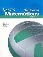 California Saxon Matematicas Intermedias 6, Volume 1 - Hake, Stephen