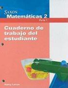 Saxon Matematicas 2 Parte 1, Cuaderno de Trabajo del Estudiante - Larson, Nancy