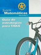 Saxon Matematicas Edicion de Texas Guia de Estrategias Para TAKS: Intermedias 3