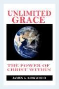 Unlimited Grace - Kirkwood, James A.