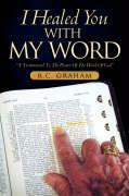 I Healed You with My Word - Graham, R. C.