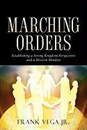 Marching Orders - Vega, Frank, Jr.