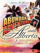 Abundant Adventures with Alberta - Hanson, Alberta M.