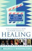 How to Experience Joy in Your Period of Healing - Washington, Maurice