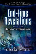 The Branson Family Chronicles -End Time Revelations: Return to Wicchendor - Druckenmiller, Bart