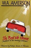 She Beat Me Home - Amerson, W. a.