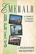 Emerald Edges: A Family of Short Stories - McKinney, Shannon