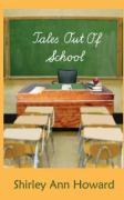 Tales Out of School - Howard, Shirley Ann