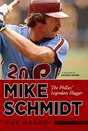 Mike Schmidt: The Phillies' Legendary Slugger - Maaddi, Rob