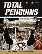 Total Penguins: The Definitive Encyclopedia of the Pittsburgh Penguins - Buker, Rick