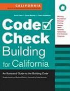 Code Check Building for California: An Illustrated Guide to the Building Code - Hansen, Douglas; Kardon, Redwood