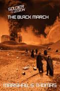 The Black March: Book Two of the Soldier of the Legion Series - Thomas, Marshall S.