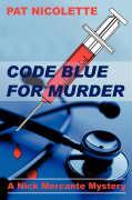 Code Blue for Murder - Nicolette, Pat