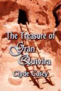 The Treasure of Gran Quivira - Casey, Clyde