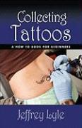 Collecting Tattoos - Lyle, Jeffrey