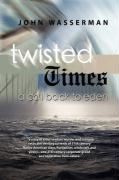Twisted Times: A Call Back to Eden - Wasserman, John