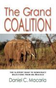 The Grand Coalition: The Slippery Road to Democracy - Reflections of Wa-Wacoco - Macaria, Daniel C.